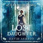 The Lost Daughter: A Jean Brash Mystery, Book 2 Hörbuch von David Ashton Gesprochen von: David Ashton, Siobhan Redmond