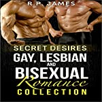 Secret Desires: Gay, Lesbian, and Bisexual Romance Collection | R.P. James