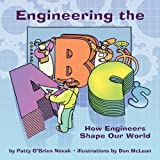 Engineering the ABC's: How Engineers Shape Our World