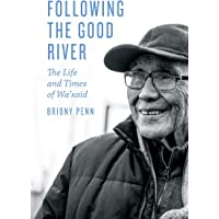 Following the Good River: The Life and Times of Wa'xaid
