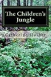 The Children's Jungle, Catherine Slusher, 1499335571
