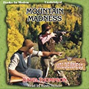Mountain Madness: Wilderness Series, Book 24 | David Thompson