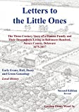 Letters to Little Ones: The Three Century Story of a Pioneer Family and Their Descendants Living in Baltimore Hundred, Sussex County, Delaware 1675-2017