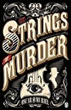 The Strings of Murder: Frey & McGray Book 1 (A Victorian Mystery)
