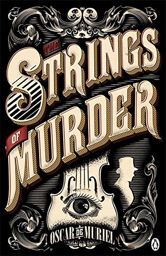 The Strings of Murder: Frey & McGray Book 1 (A Victorian Mystery):  Amazon.co.uk: Muriel, Oscar de: 9780718179823: Books
