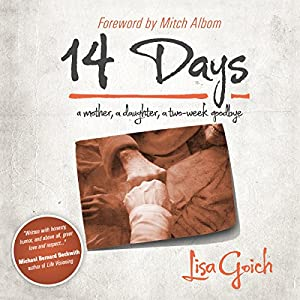 14 Days: A Mother, a Daughter, a Two Week Goodbye Audiobook