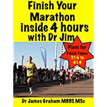 Finish Your Marathon inside 4 hours with Dr Jim (A Dr's Sport & Lifestyle Guide Book 3)
