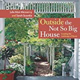Outside the Not So Big House, Julie Moir Messervy, 1561587346