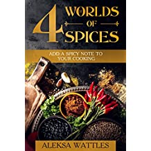 4 Worlds of Spices: Add a Spicy Note to Your Cooking