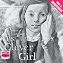 Clever Girl Audiobook by Tessa Hadley Narrated by Julie Teal