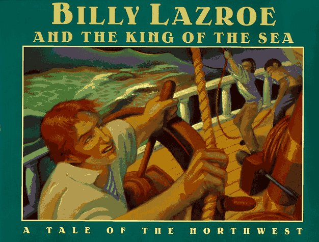 Billy Lazroe and the King of the Sea: A Northwest Legend
