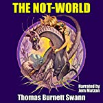 The Not-World | Thomas Burnett Swann