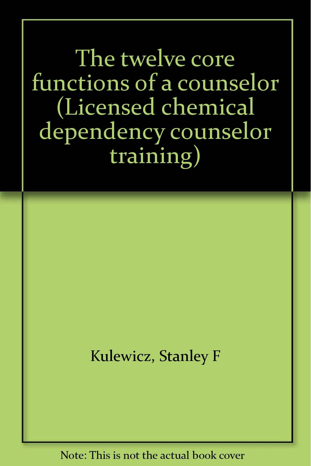 The Twelve Core Functions Of A Counselor Licensed Chemical
