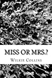 Miss or Mrs. ?, Wilkie Collins, 1481973789