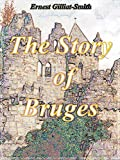 img - for The Story of Bruges (Interesting Ebooks) book / textbook / text book