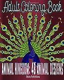 Adult Coloring Book: Animal Kingdom Series: 48 Animal Designs (Volume 1)