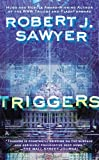 Triggers, Robert J. Sawyer, 0425256529