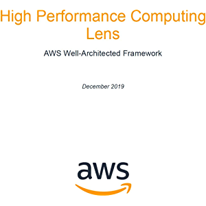 High-Performance Computing Lens: AWS Well-Architected Framework (AWS Whitepaper)