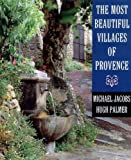The Most Beautiful Villages of Provence (The Most Beautiful Villages) by Michael Jacobs (1994-10-17)