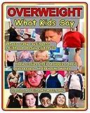 Overweight: What Kids Say, Robert A. Pretlow, 1450534392