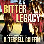 Bitter Legacy: A Matt Royal Mystery, Book 5 | H. Terrell Griffin