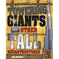 Towering Giants and Other Tall Megastructures (Mighty Structures)