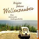 Wellenzauber: Eine italienische Liebesgeschichte Hörbuch von Brigitte Johann Gesprochen von: Katharina Schwarzmaier