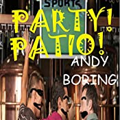 Party! Patio!: Dick Swap, Book 2 | Andy Boring