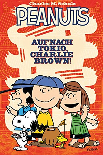 Peanuts: Auf nach Tokio, Charlie Brown! Taschenbuch – 1. Februar 2015 Vicki Scott Bob Scott Andy Beall Christian Langhagen