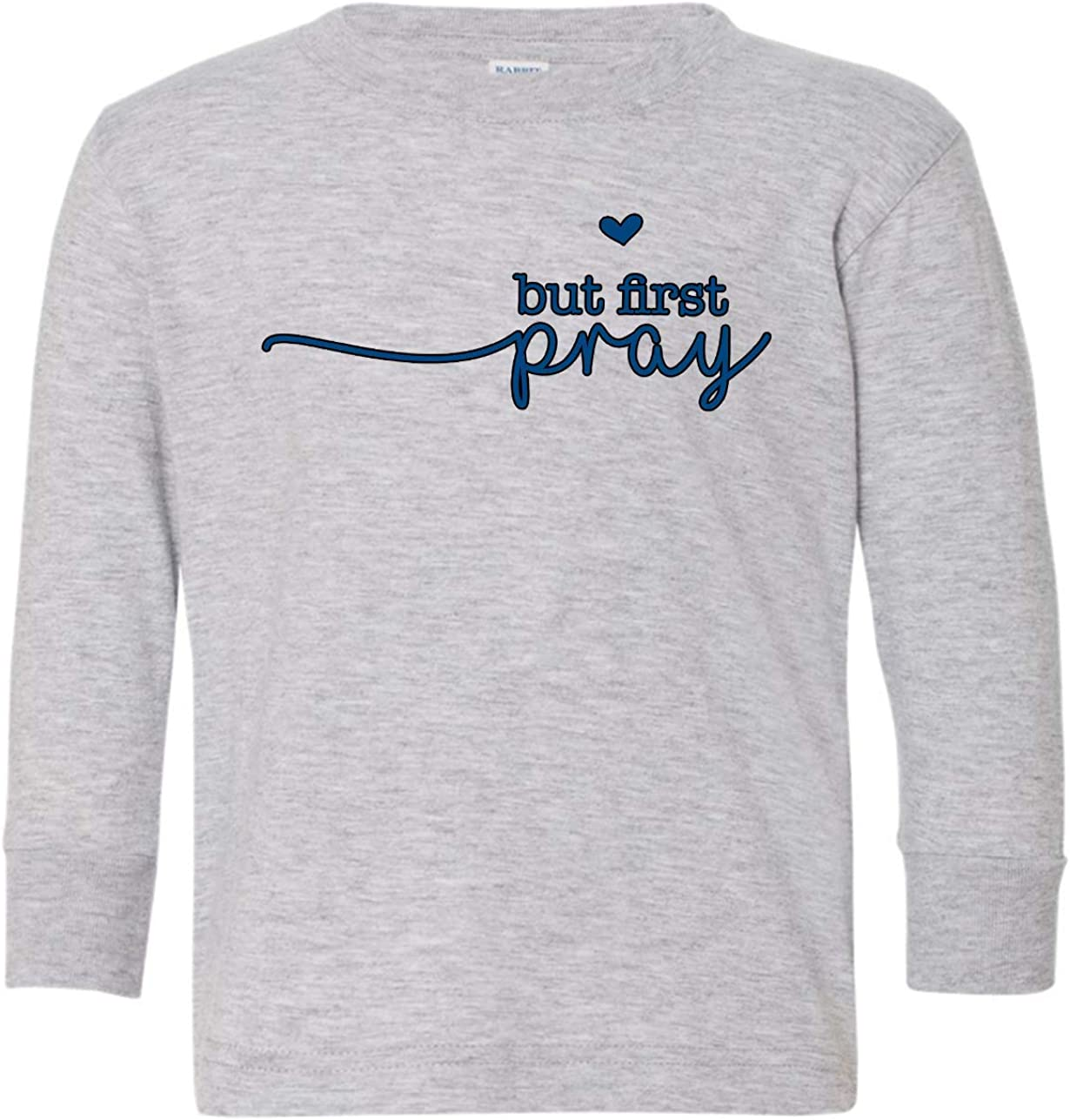 Tenacitee Toddlers But First Pray Long Sleeve T-Shirt