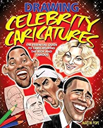 Drawing Celebrity Caricatures: The Essential Guide to Caricaturing the Rich and Famous