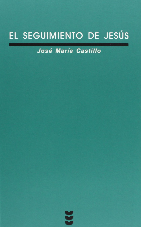 El Seguimiento De Jesus/ Following Jesus (Verdad E Imagen) (Spanish Edition) pdf epub