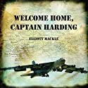 Welcome Home, Captain Harding Audiobook by Elliott Mackle Narrated by Robert G. Davis