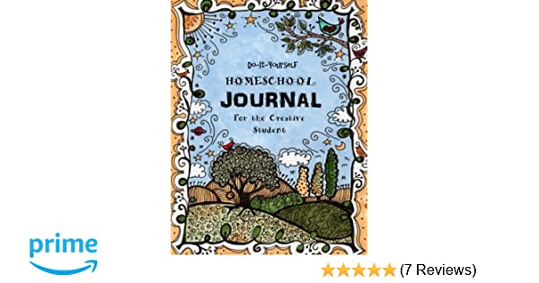 Do it yourself homeschool journal for the creative student do it yourself homeschool journal for the creative student homeschooling handbook volume 10 sarah janisse brown 9781514208021 amazon books solutioingenieria Gallery
