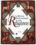 """Afficher """"La petite encyclopédie des religions"""""""