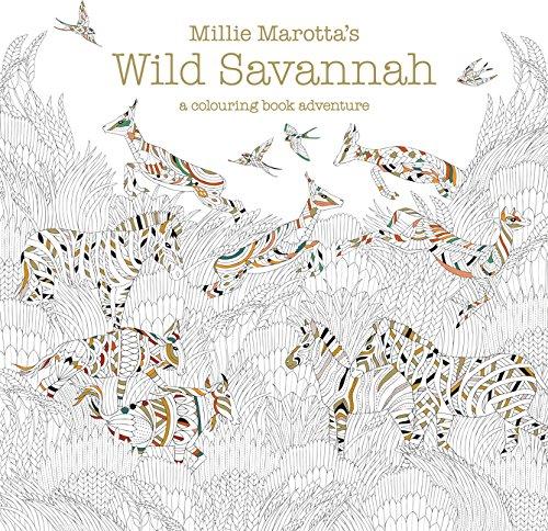 Millie Marotta's Wild Savannah: a colouring book adventure (Colouring Books)