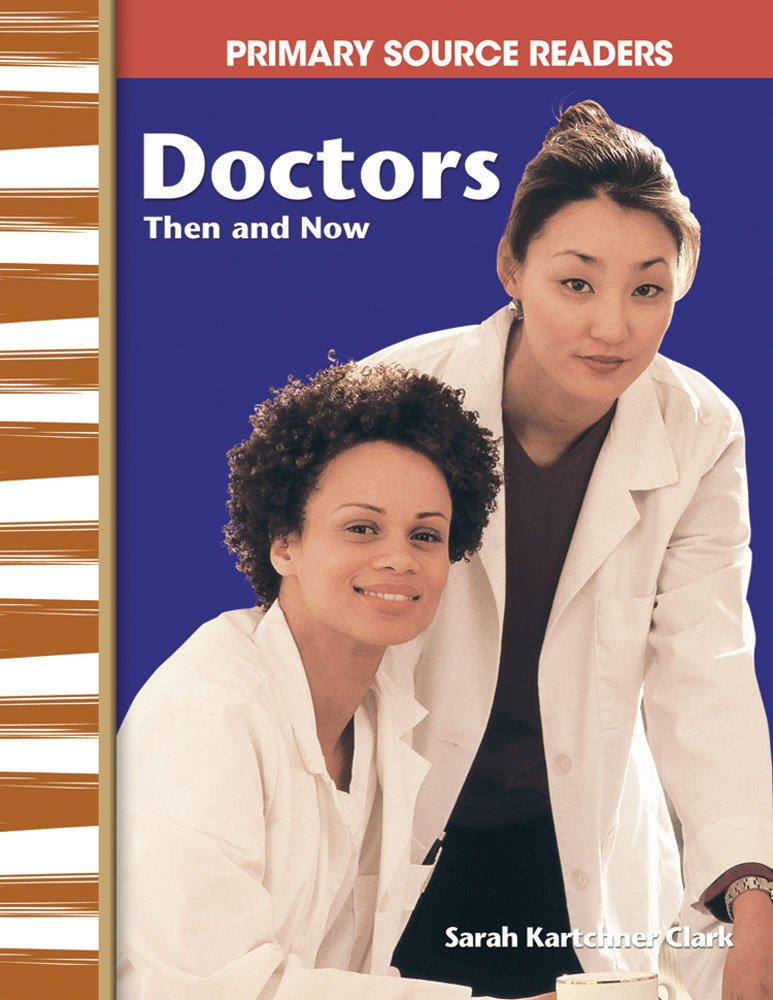 Doctors Then and Now: My Community Then and Now (Primary Source Readers) pdf