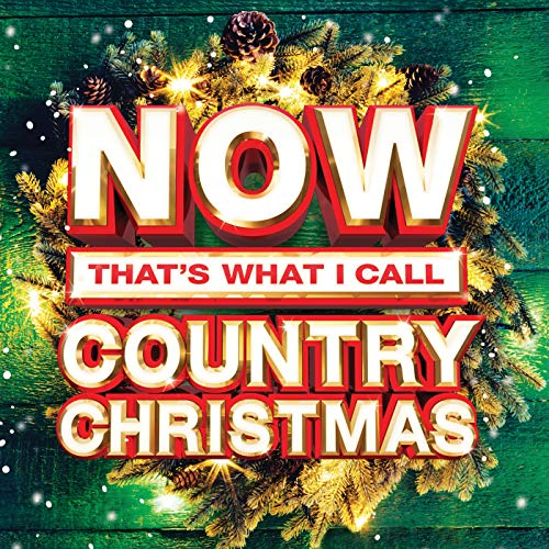 NOW That's What I Call Country Christmas (Carrie Underwood Christmas Cd)