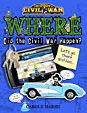 Where Did the Civil War Happen?, Carole Marsh, 063507642X