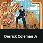 Derrick Coleman Jr. (Audible Exclusive) | Michael Ian Black,Derrick Coleman Jr.
