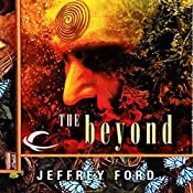 The Beyond: The Well-Built City Trilogy, Book 3 | Jeffrey Ford