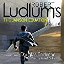 Robert Ludlum's The Janson Equation Audiobook by Robert Ludlum, Douglas Corleone Narrated by Kevin T Collins