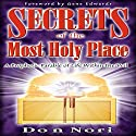 Secrets of the Most Holy Place: A Prophetic Parable of Life Within the Veil Audiobook by Don Nori Narrated by Daniel Coker