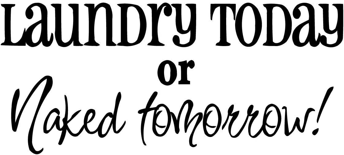 Empresal Laundry Today or Naked Tomorrow Vinyl Wall Quote Decal Sticker Room Decor Saying