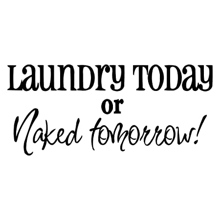 Laundry Today Or Naked Tomorrow Vinyl Leaves Wall Art Home Quote Decal Sticker