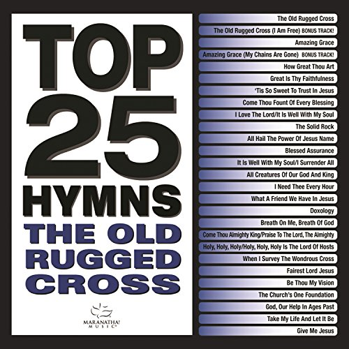 Hymns Old Rugged Cross - Top 25 Hymns: The Old Rugged Cross