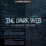 Ep. 5: Hackers For Hire (The Dark Web) | Geoff White,Bernard P. Achampong
