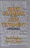img - for A Greek Grammar of the New Testament: A Workbook Approach to Intermediate Grammar book / textbook / text book