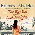 The Way You Look Tonight Audiobook by Richard Madeley Narrated by Jane McDowell