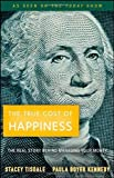 img - for The True Cost of Happiness: The Real Story Behind Managing Your Money by Stacey Tisdale (2009-12-09) book / textbook / text book